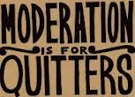graffiti: moderation is for quitters